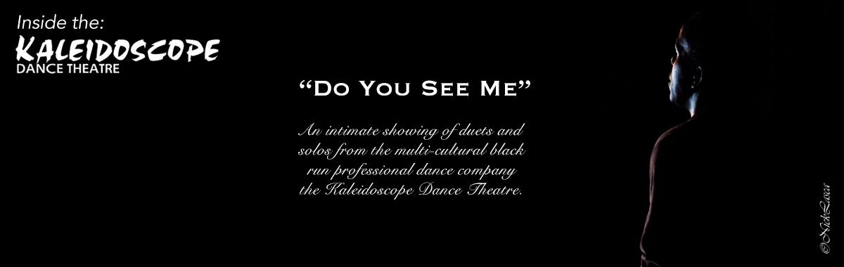 http://kaleidoscopedancetheatre.com/wp-content/uploads/2017/10/Kaleidoscope-Dance-Theatre-Do-You-See-Me.jpg